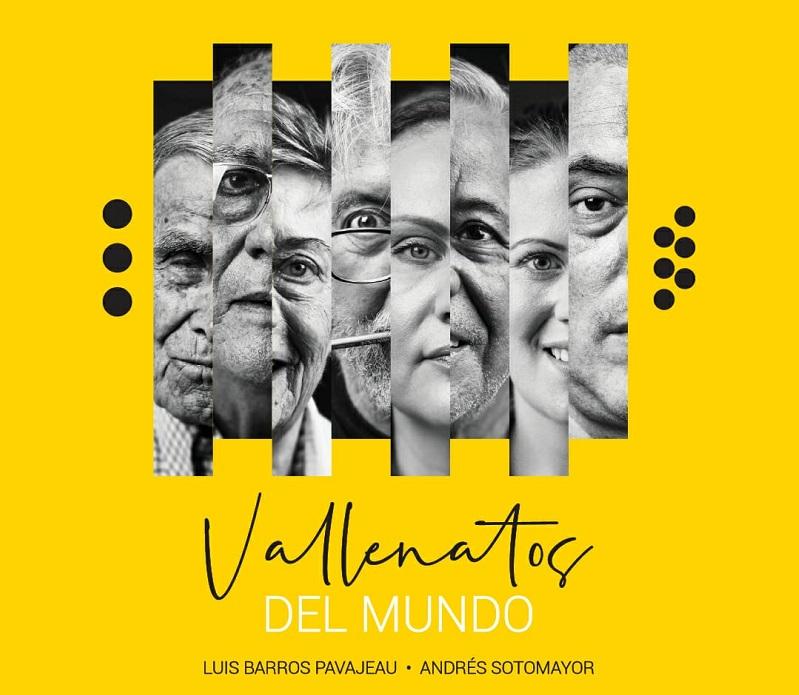 Esta es la portada del libro 'Vallenatos del Mundo' del cronista y periodista vallenato Luis Barros Pavajeau y el fotógrafo Andrés Sotomayor.